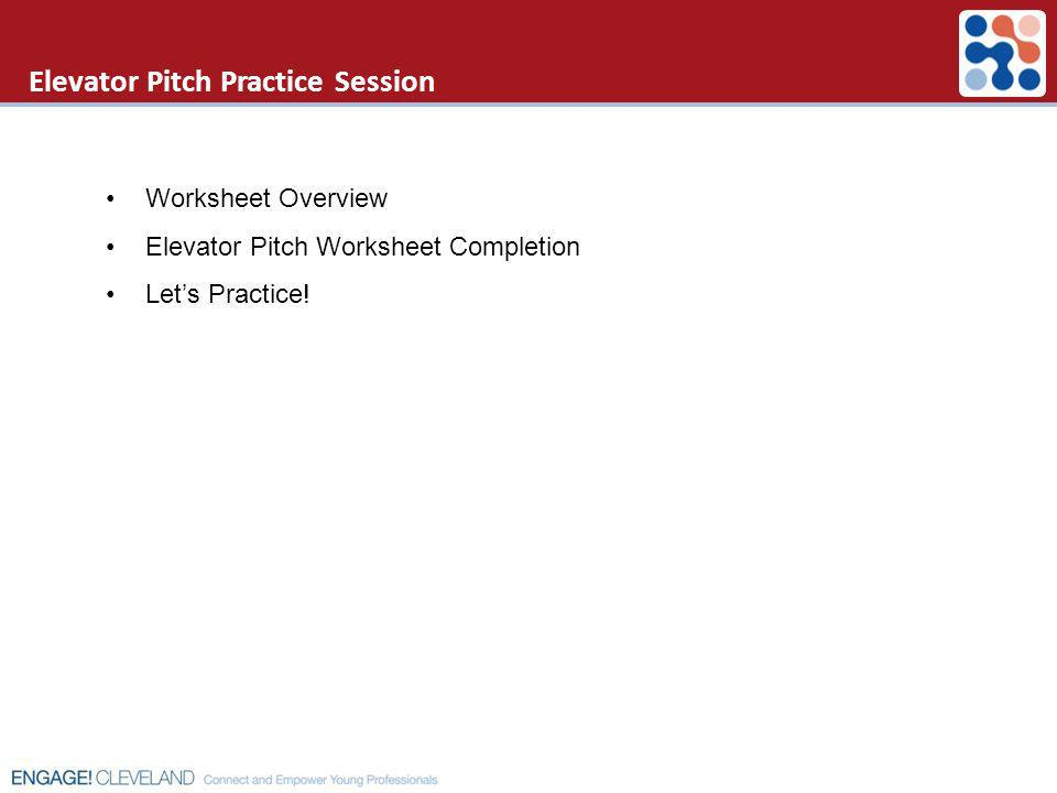 Elevator Pitch Practice Session Worksheet Overview Elevator Pitch Worksheet Completion Lets Practice!