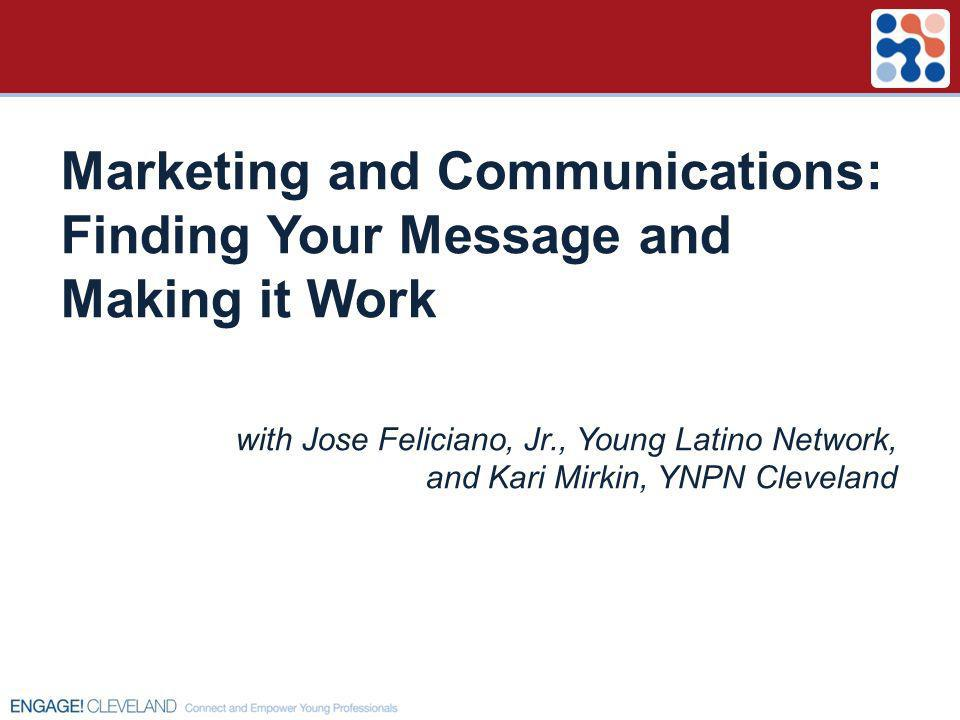 Marketing and Communications: Finding Your Message and Making it Work with Jose Feliciano, Jr., Young Latino Network, and Kari Mirkin, YNPN Cleveland