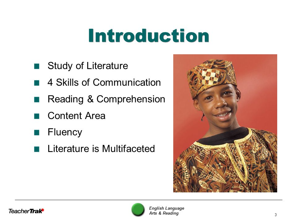 English Language Arts & Reading 3 Introduction Study of Literature 4 Skills of Communication Reading & Comprehension Content Area Fluency Literature i