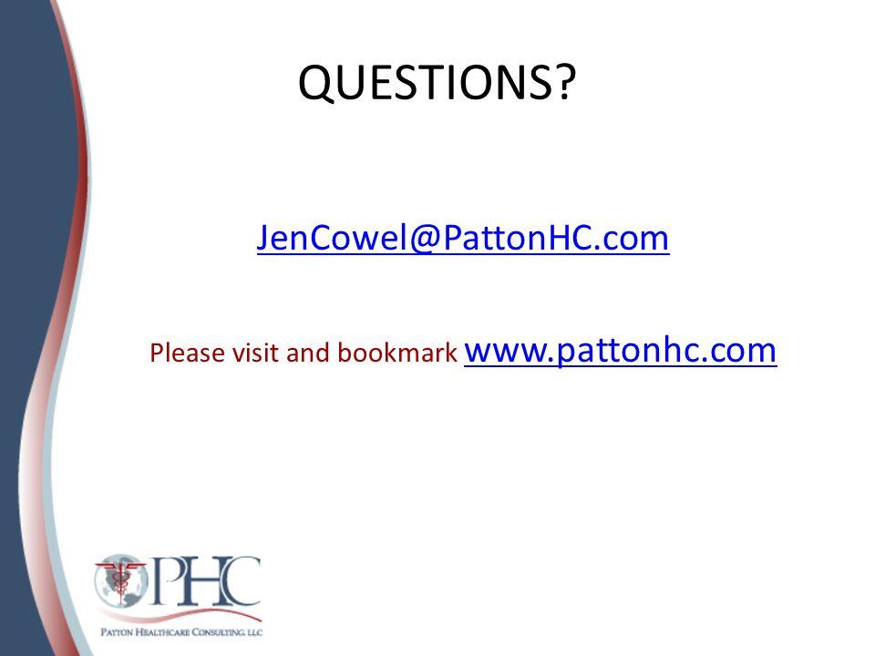 QUESTIONS? JenCowel@PattonHC.com Please visit and bookmark www.pattonhc.com www.pattonhc.com