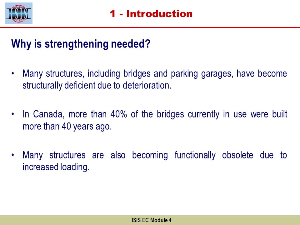 ISIS EC Module 4 3) Axial Load capacity (P r ) : Where : A g is the gross area of the cross section A s is the total cross- sectional area of the longitudinal steel reinforcing bars P r = 0.8 c f cc (A g -A s )+ s f y A s The factored axial load resistance for an FRP-confined reinforced concrete column, P r is given by: …………………………Eq 6-5 6 - Column Strengthening
