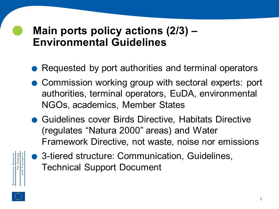 6. Requested by port authorities and terminal operators. Commission working group with sectoral experts: port authorities, terminal operators, EuDA, e