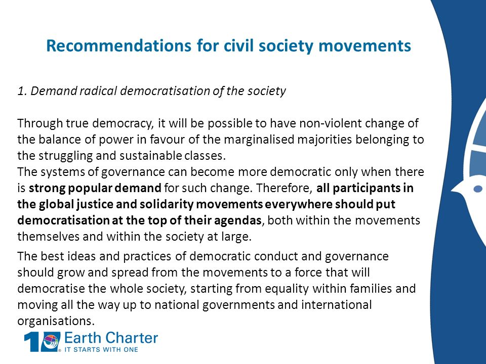 Recommendations for civil society movements 1. Demand radical democratisation of the society Through true democracy, it will be possible to have non-v