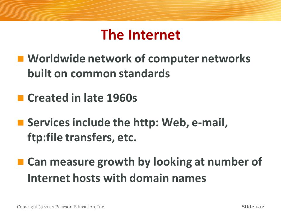 The Internet Worldwide network of computer networks built on common standards Created in late 1960s Services include the http: Web, e-mail, ftp:file t