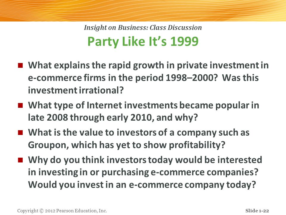 Insight on Business: Class Discussion Party Like Its 1999 What explains the rapid growth in private investment in e-commerce firms in the period 1998–