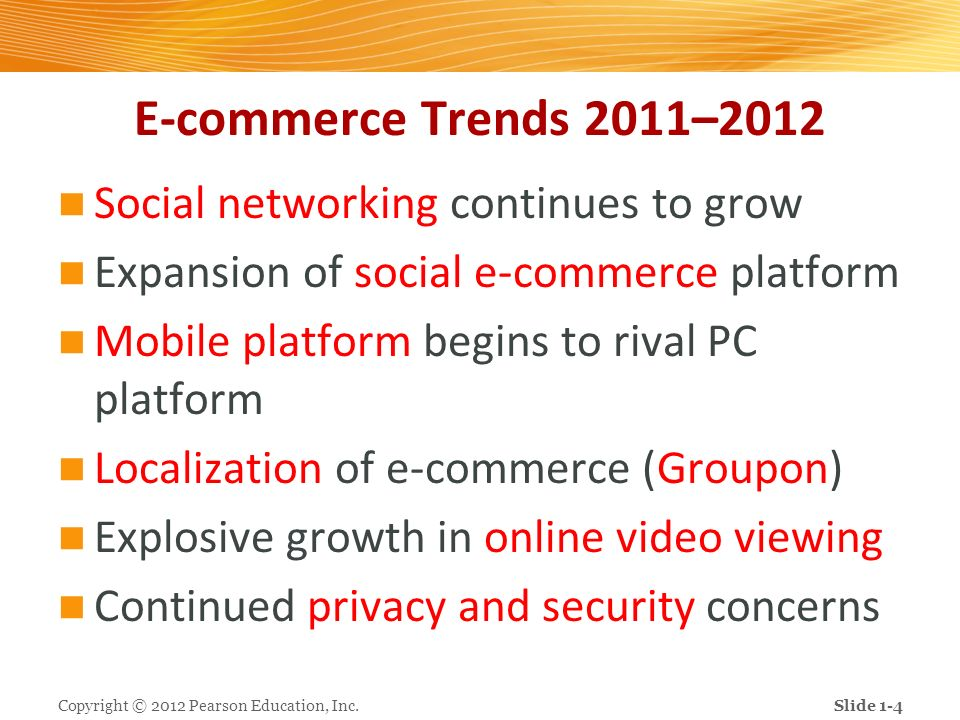 E-commerce Trends 2011–2012 Social networking continues to grow Expansion of social e-commerce platform Mobile platform begins to rival PC platform Lo