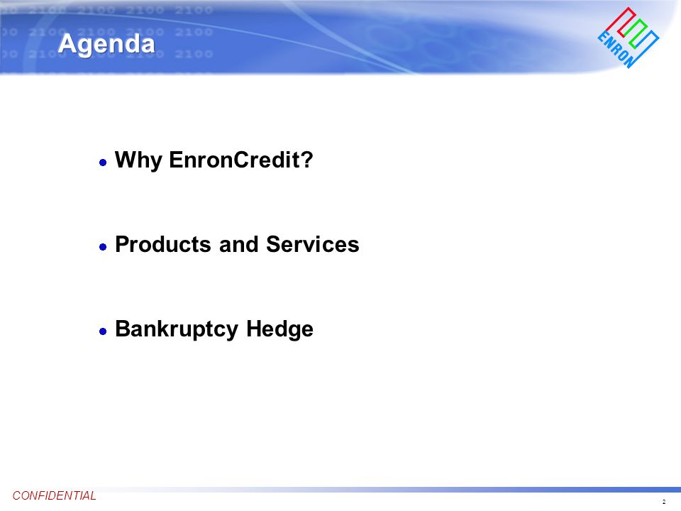 2 CONFIDENTIAL Why EnronCredit Products and Services Bankruptcy Hedge