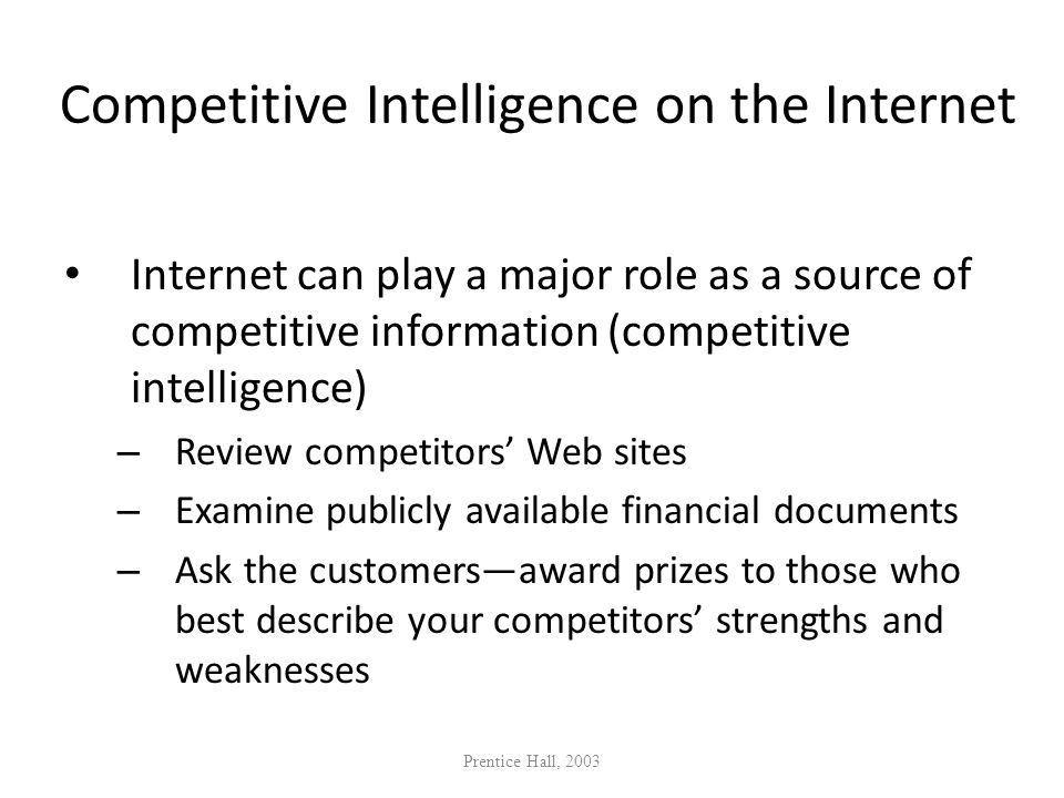 Competitive Intelligence on the Internet Internet can play a major role as a source of competitive information (competitive intelligence) – Review com