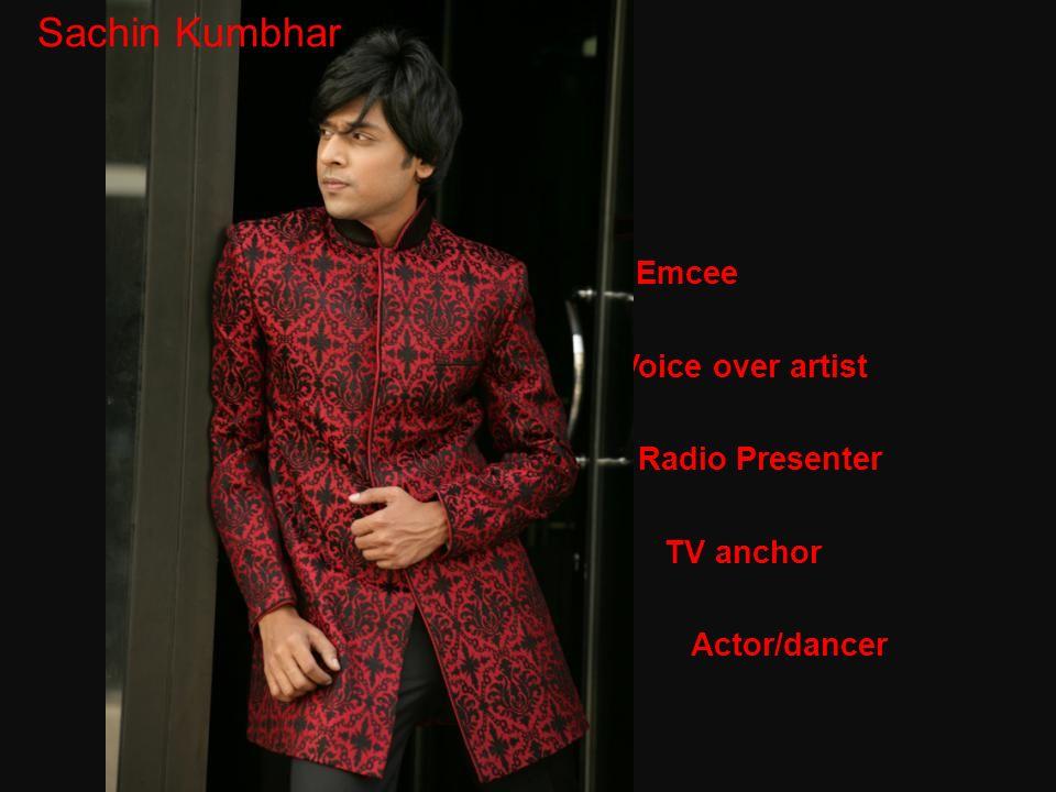 Sachin Emcee Voice over artist Radio Presenter C TV anchor Actor/dancer Sachin Kumbhar