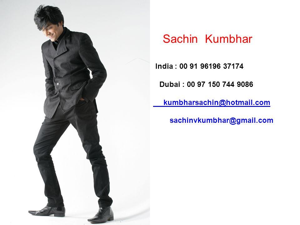 India : 00 91 96196 37174 Dubai : 00 97 150 744 9086 kumbharsachin@hotmail.com sachinvkumbhar@gmail.com Sachin Kumbhar