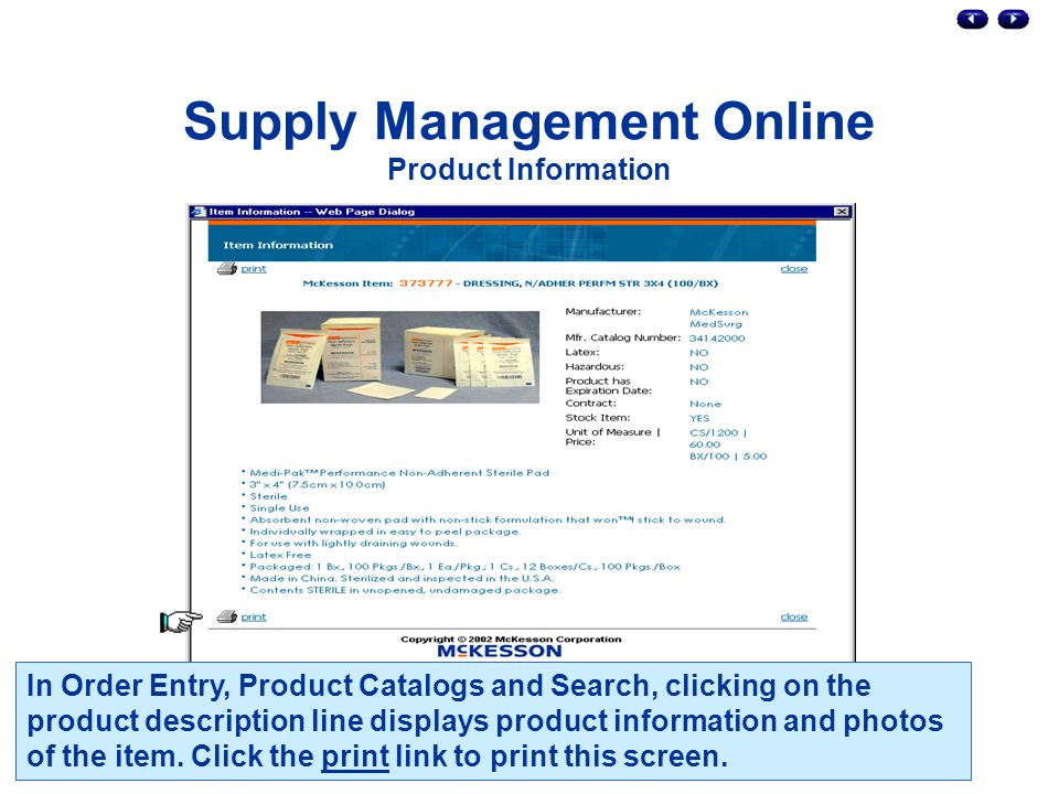 Supply Management Online Product Information In Order Entry, Product Catalogs and Search, clicking on the product description line displays product information and photos of the item.