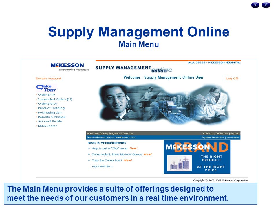 Supply Management Online Main Menu The Main Menu provides a suite of offerings designed to meet the needs of our customers in a real time environment.