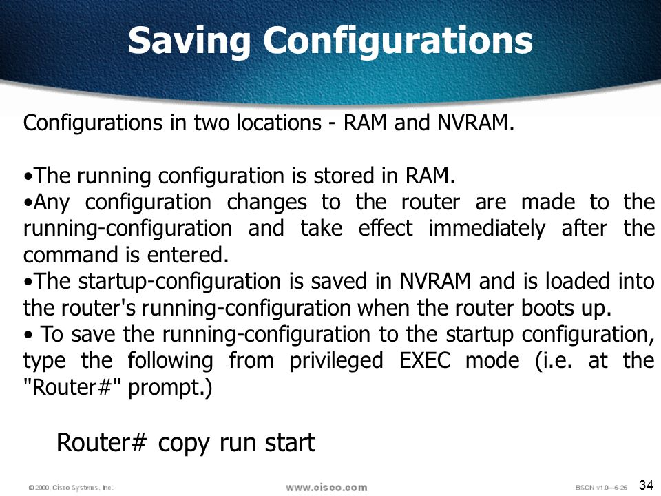 34 Configurations in two locations - RAM and NVRAM.