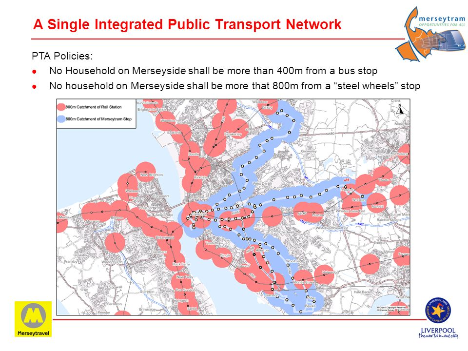 The Merseyside Local Transport Plan l Supporting Sustainable Inclusive Regeneration l A Multi-modal package of measures l A SINGLE INTEGRATED PUBLIC T