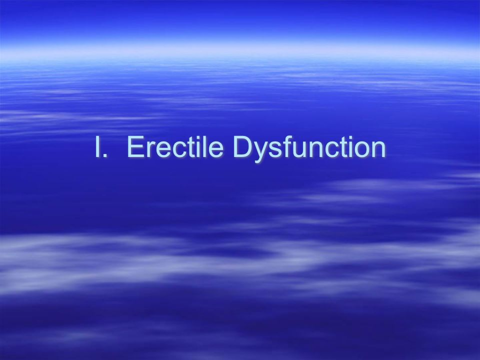 I. Erectile Dysfunction