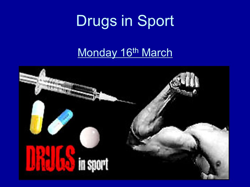 Drugs in Sport Monday 16 th March