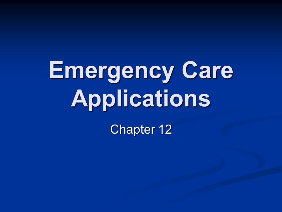 Emergency Care Applications Chapter 12