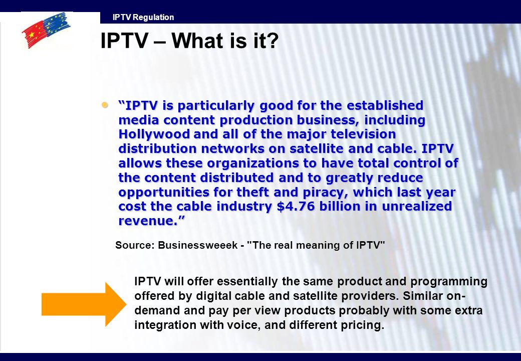 IPTV Regulation IPTV is particularly good for the established media content production business, including Hollywood and all of the major television d