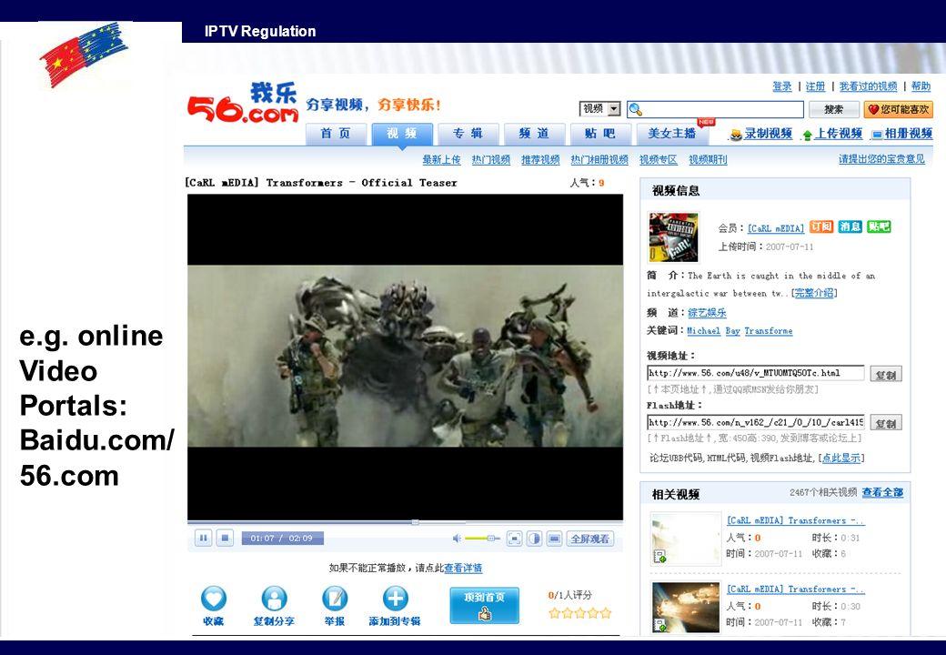 IPTV Regulation e.g. online Video Portals: Baidu.com/ 56.com