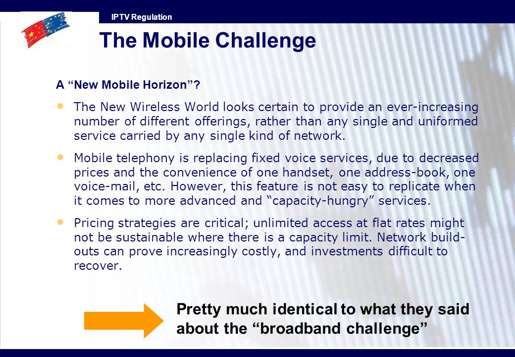 IPTV Regulation The Mobile Challenge A New Mobile Horizon? The New Wireless World looks certain to provide an ever-increasing number of different offe