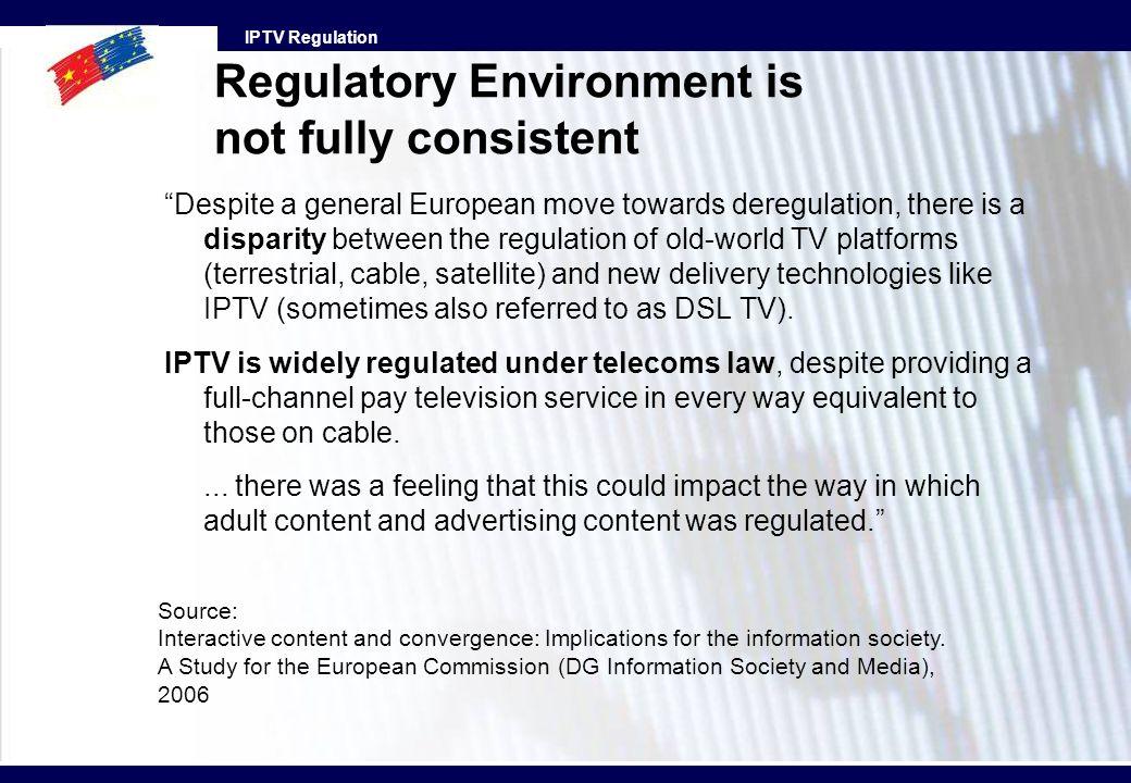 IPTV Regulation Despite a general European move towards deregulation, there is a disparity between the regulation of old-world TV platforms (terrestri