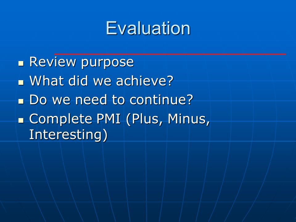 Evaluation Review purpose Review purpose What did we achieve.