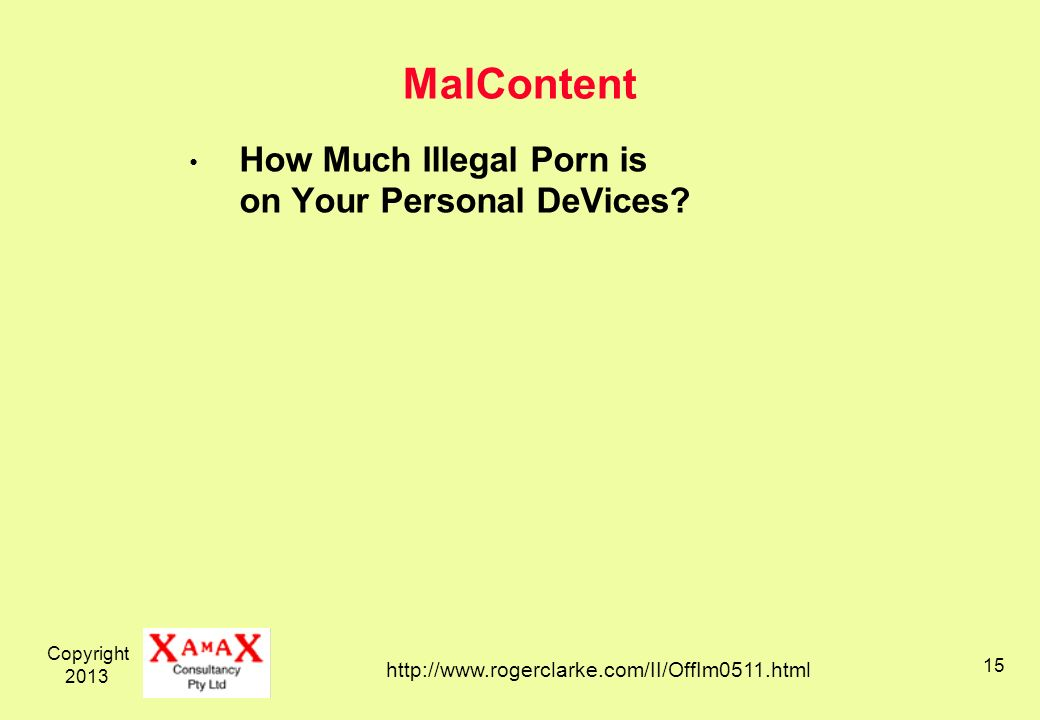 Copyright 2013 15 MalContent How Much Illegal Porn is on Your Personal DeVices.