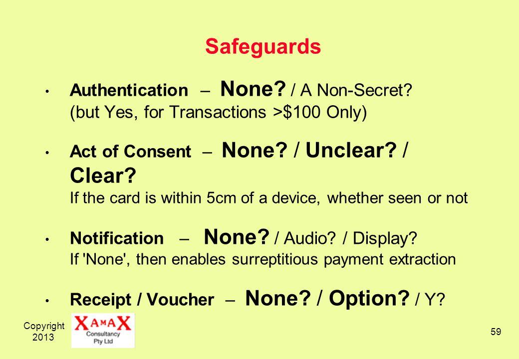 Copyright 2013 59 Authentication – None. / A Non-Secret.