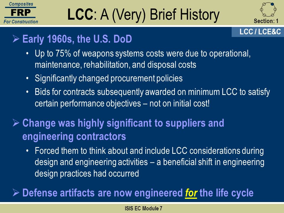 Section:1 Early 1960s, the U.S. DoD Up to 75% of weapons systems costs were due to operational, maintenance, rehabilitation, and disposal costs Signif