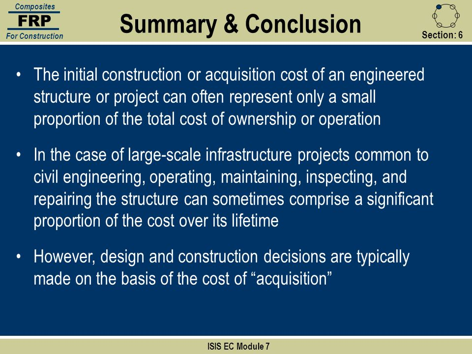 Section:6 ISIS EC Module 7 FRP Composites For Construction The initial construction or acquisition cost of an engineered structure or project can ofte