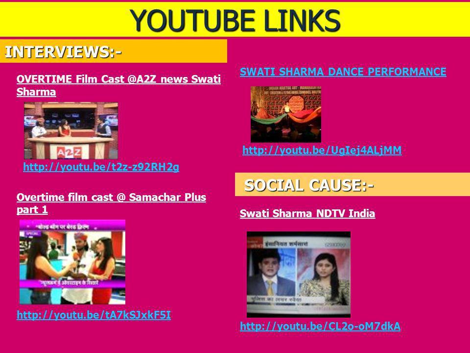 YOUTUBE LINKS INTERVIEWS:- OVERTIME Film Cast @A2Z news Swati Sharma http://youtu.be/t2z-z92RH2g Overtime film cast @ Samachar Plus part 1 http://yout