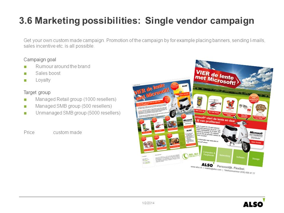3.6 Marketing possibilities: Single vendor campaign Get your own custom made campaign. Promotion of the campaign by for example placing banners, sendi