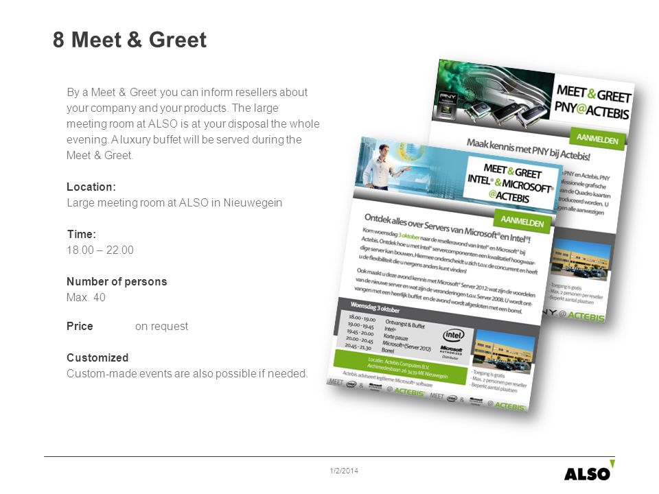 8 Meet & Greet 1/2/2014 By a Meet & Greet you can inform resellers about your company and your products.