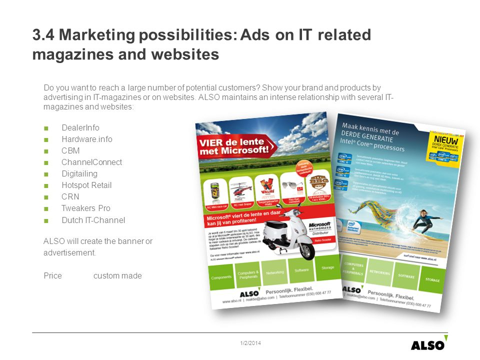 3.4 Marketing possibilities: Ads on IT related magazines and websites Do you want to reach a large number of potential customers? Show your brand and