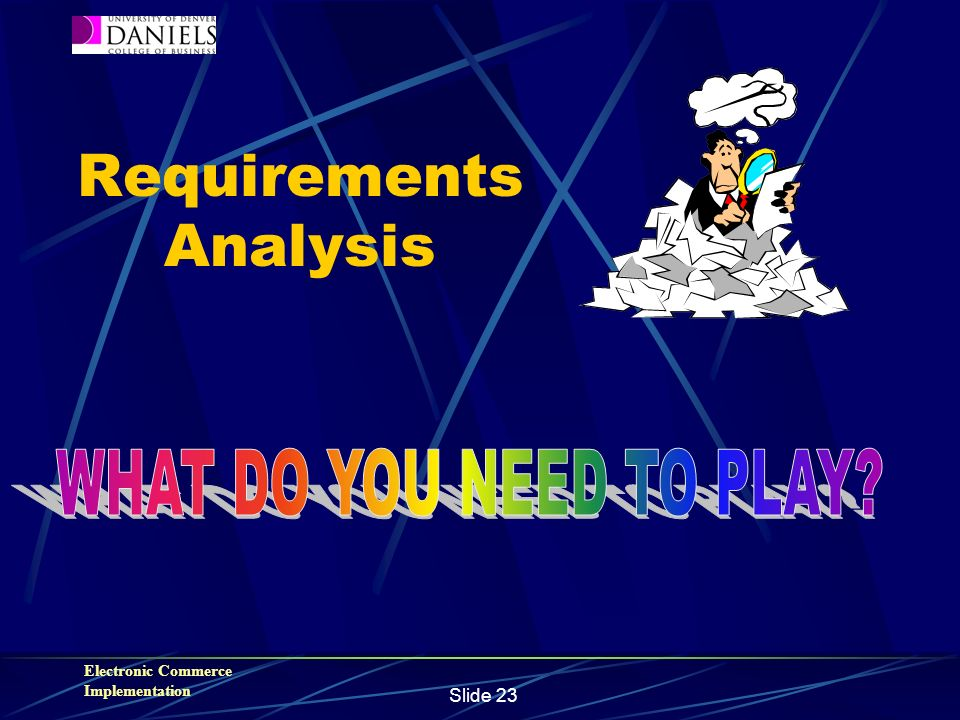 Electronic Commerce Implementation Slide 23 Requirements Analysis