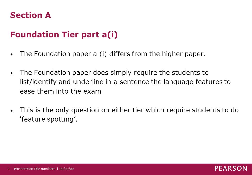 Presentation Title runs here l 00/00/008 Section A Foundation Tier part a(i) The Foundation paper a (i) differs from the higher paper.