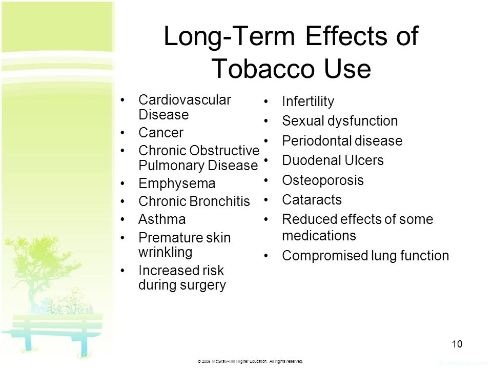 © 2009 McGraw-Hill Higher Education. All rights reserved. 10 Long-Term Effects of Tobacco Use Cardiovascular Disease Cancer Chronic Obstructive Pulmon