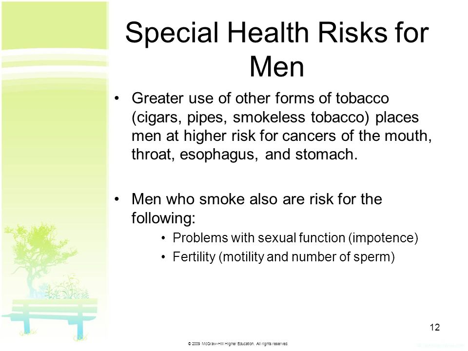 © 2009 McGraw-Hill Higher Education. All rights reserved. 12 Special Health Risks for Men Greater use of other forms of tobacco (cigars, pipes, smokel