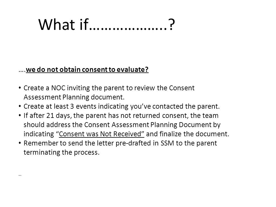 ….we obtain consent but the parent does not present the child for the evaluation or the FIE.