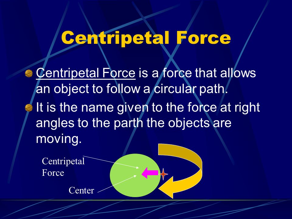 Physics Chapter 13 Section 13.3 & 13.4 Centripetal and Centrifugal Forces