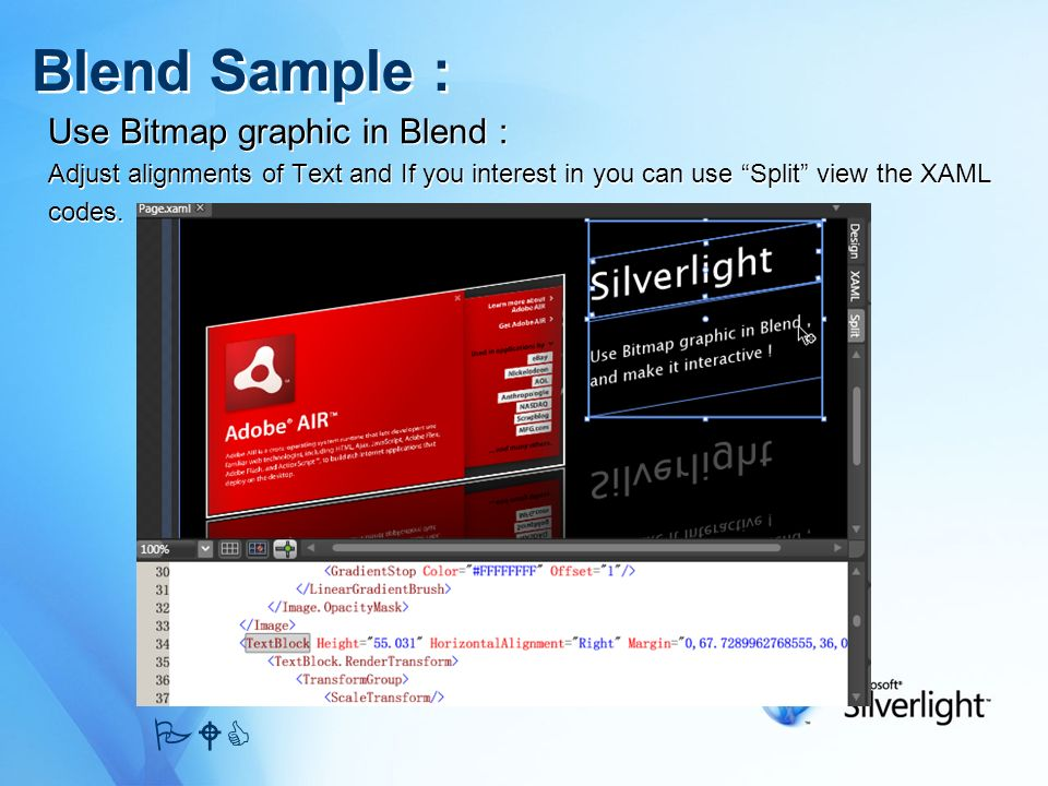 Use Bitmap graphic in Blend : Adjust alignments of Text and If you interest in you can use Split view the XAML codes. Use Bitmap graphic in Blend : Ad