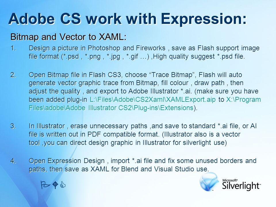 Bitmap and Vector to XAML: 1.Design a picture in Photoshop and Fireworks, save as Flash support image file format (*.psd, *.png, *.jpg, *.gif …),High