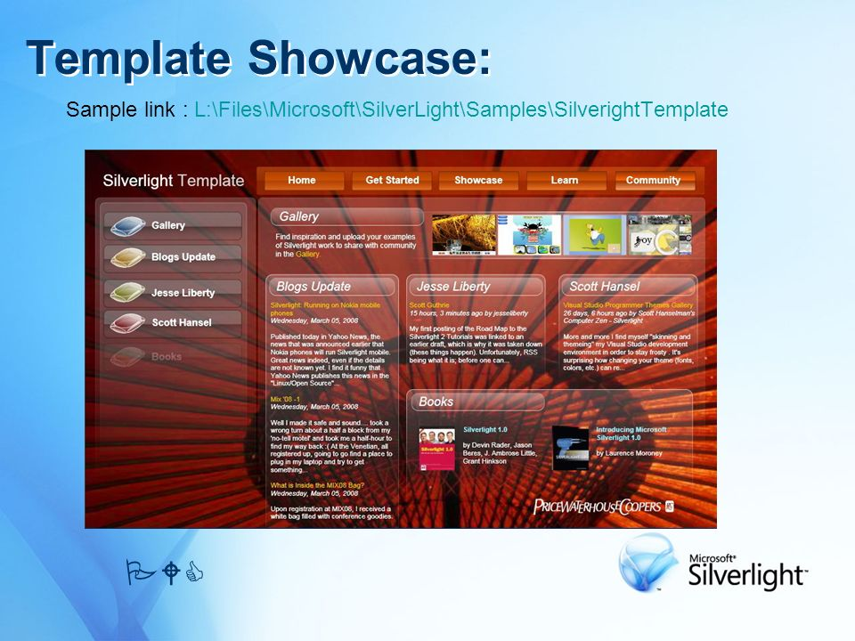 Sample link : L:\Files\Microsoft\SilverLight\Samples\SilverightTemplate PWC Template Showcase: