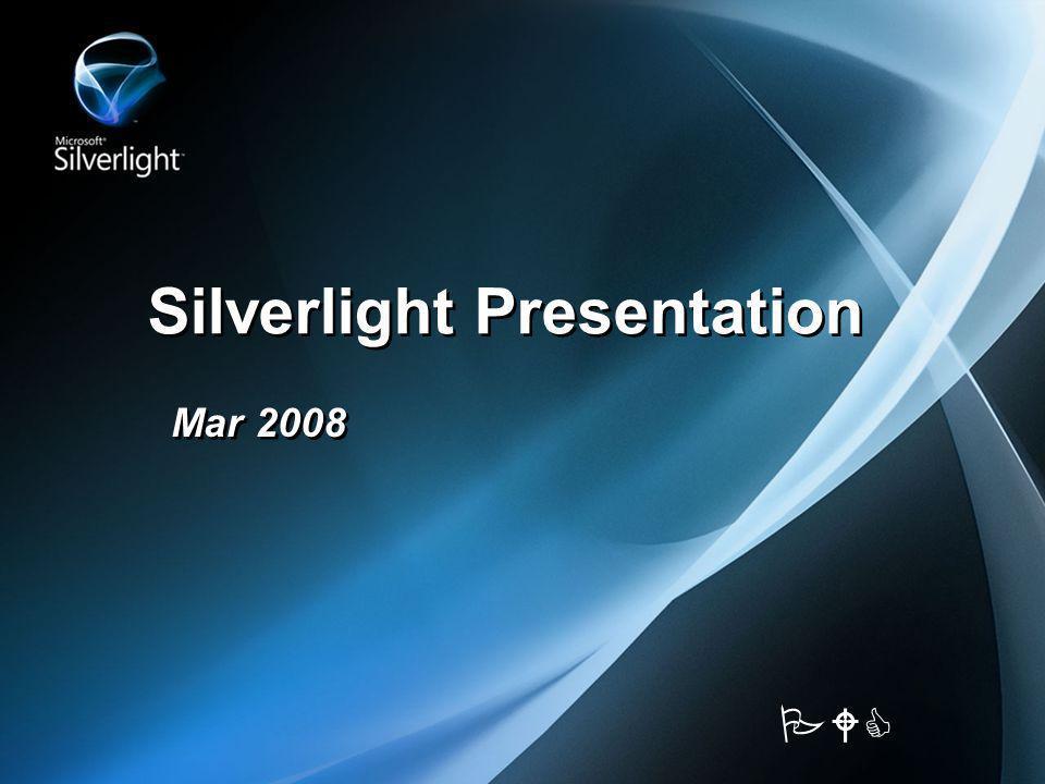 Silverlight Presentation Mar 2008 PWC