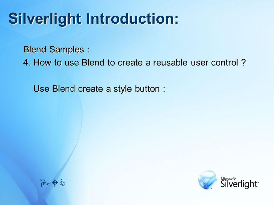 Blend Samples : 4. How to use Blend to create a reusable user control ? Use Blend create a style button : Blend Samples : 4. How to use Blend to creat