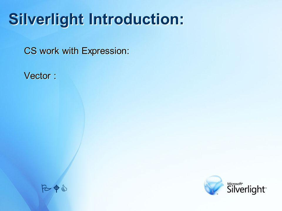 CS work with Expression: Vector : CS work with Expression: Vector : Silverlight Introduction: PWC