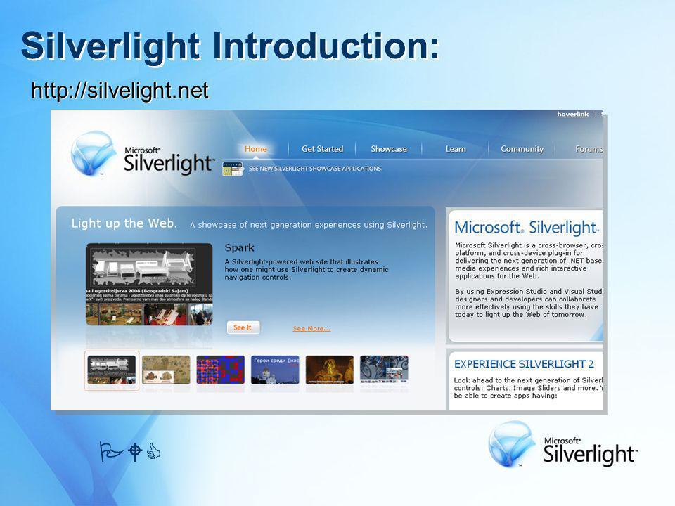 Silverlight Introduction: PWC http://silvelight.net