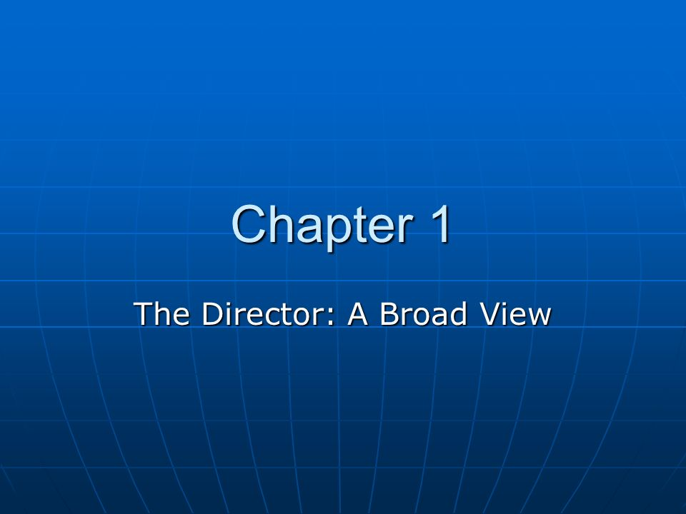 Chapter 1 The Director: A Broad View