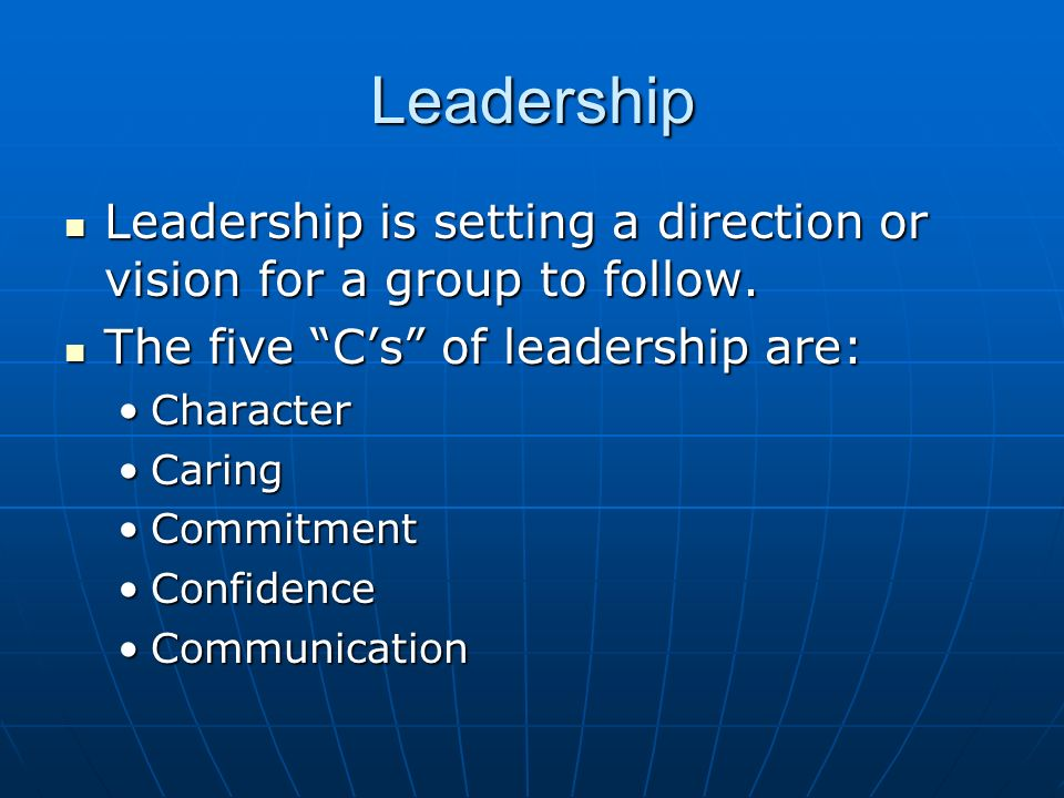 Leadership Leadership is setting a direction or vision for a group to follow. Leadership is setting a direction or vision for a group to follow. The f
