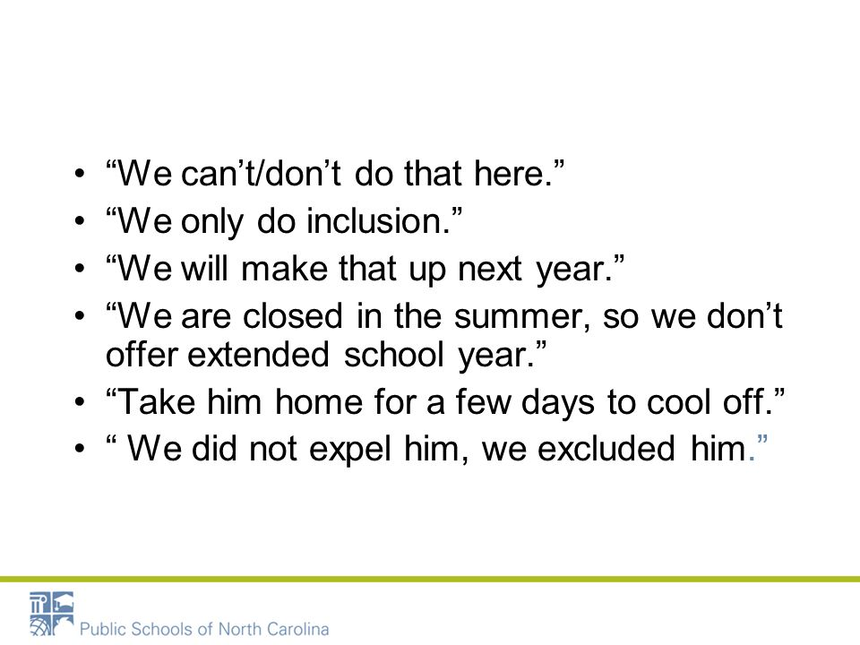 We cant/dont do that here. We only do inclusion. We will make that up next year. We are closed in the summer, so we dont offer extended school year. T